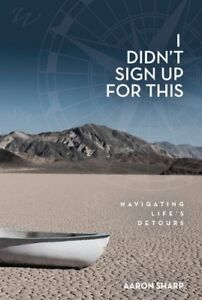 I-Didn-039-t-Sign-Up-for-This-Navigating-Life-039-s-Detours-by-Sharp-Aaron-Book-The
