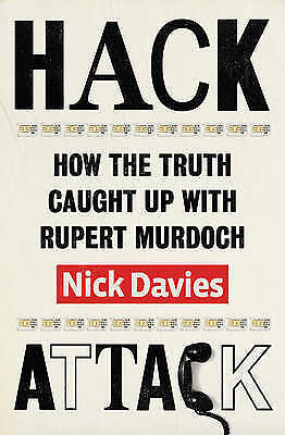 Davies, Nick, Hack Attack: How the truth caught up with Rupert Murdoch, Very Goo
