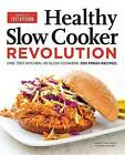 Healthy Slow Cooker Revolution by America's Test Kitchen (Paperback / softback, 2015)