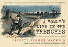A Tommy's Life in the Trenches: A Soldier Artist on the Western Front by Private Fergus Mackain (Paperback, 2016)