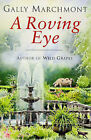 A Roving Eye by Gally Marchmont (Paperback, 1998)