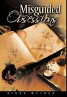 Misguided Obsessions by Dinah Walker 9781456752484 Hardback 2012