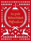 Das große Weihnachtsbuch Ostfriesland von Carsten Tergast (2016, Gebundene Ausgabe)