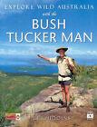 Explore Wild Australia with the Bush Tucker Man by Les Hiddins (Hardback, 1999)