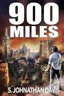 900 Miles: A Zombie Novel by S Johnathan Davis (Paperback / softback, 2013)