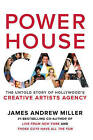 Powerhouse: The Untold Story of Hollywood's Creative Artists Agency by James Andrew Miller (Hardback, 2016)