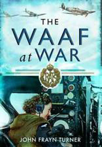 1 of 1 - The WAAF at War, New, John Frayn Turner Book