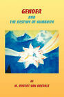 Gender & the Destiny of Humanity by Robert Minor Van Arsdale (Paperback / softback, 2011)