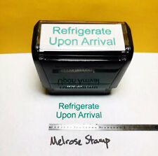 New Listingrefrigerate Upon Arrival Rubber Stamp Green Ink Ideal 4913