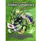 The David Icke Guide to the Global Conspiracy (and How to End It) by David Icke (Paperback, 2007)