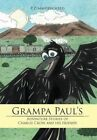 Grampa Paul's Adventure Stories of Charlie Crow and His Friends 9781468505498
