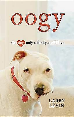 NEW - Oogy: The Dog Only a Family Could Love by Levin, Larry