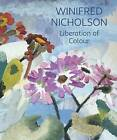 Winifred Nicholson: Liberation of Colour by Jovan Nicholson (Paperback, 2016)