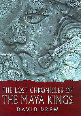 (Very Good)-The Lost Chronicles Of The Maya Kings (Hardcover)-Drew, David-029781