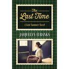 The Last Time: A Last Summer Novel by Jacquelyn Eubanks (Paperback / softback, 2013)
