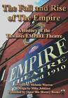 The Fall and Rise of the Empire: A History of the Thwaites EMPIRE Theatre by Melanie Warren (Paperback, 2010)