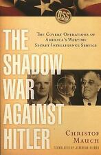 The Shadow War Against Hitler: The covert operations of America's wartime secre