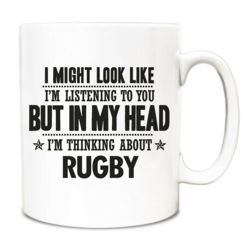 I might look like Im listening but in my head Im thinking about Rugby Mug 125