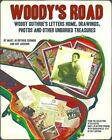Woody's Road : Woody Guthrie's Letters Home, Drawings, Photos, and Other Unburied Treasures by Mary Jo Guthrie and Guy Logsdon (2012, Hardcover)