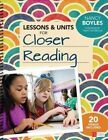 Lessons and Units for Closer Reading: Ready-to-Go Resources and Planning Tools Galore: Grades 3-6 by Nancy N. Boyles (Spiral bound, 2015)