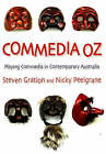 Commedia Oz: Playing Commedia in Contemporary Australia by Steven Gration, Nicky Peelgrane (Paperback, 2008)