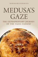 Medusa's Gaze: The Extraordinary Journey of the Tazza Farnese (Emblems of