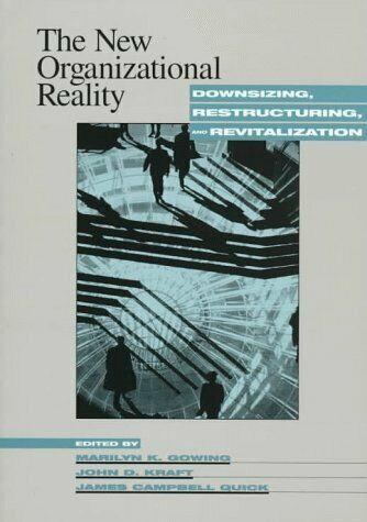 The New Organizational Reality  Downsizing  Restructuring  and Revita