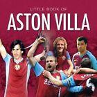 Little Book of Aston Villa by Jules Gammond (Hardback, 2014)