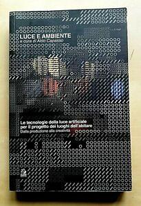 LUCE-E-AMBIENTE-LE-TECNOLOGIE-DELLA-LUCE-ARTIFICIALE-ALDO-CAPASSO-CLEAN-2010