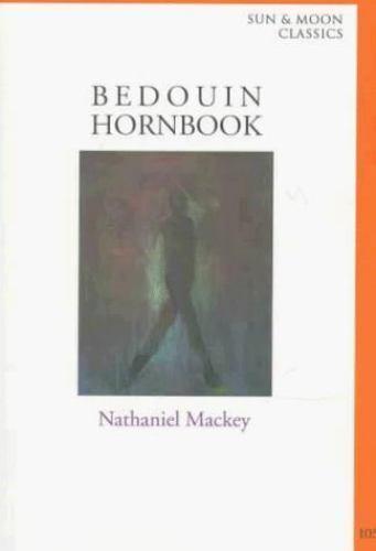 Bedouin Hornbook (Sun & Moon Classics), Mackey, Nathaniel, Good Book