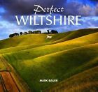 Perfect Wiltshire by Mark Bauer (Hardback, 2010)
