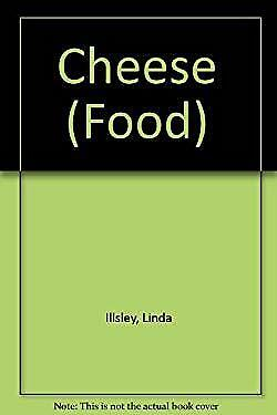 Cheese by Illsley, Linda-ExLibrary