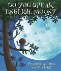 Do You Speak English, Moon? by Francesca Simon (Hardback, 2011)