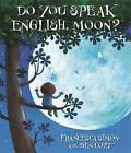 Do You Speak English, Moon? by Francesca Simon (Hardback, 2011)