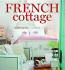 French Cottage: French-Style Homes and Shops for Inspiration by Hoffman Media (Hardback, 2016)