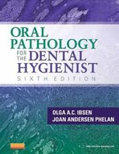 Oral Pathology for the Dental Hygienist by Olga A. C. Ibsen and Joan Andersen...