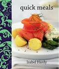 Quick Meals by Isabel Hardy (Hardback, 2013)
