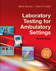 Laboratory Testing for Ambulatory Settings: A Guide for Health Care Professionals by Marti Garrels, Carol S. Oatis (Paperback, 2010)
