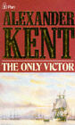The Only Victor by Alexander Kent (Paperback, 1990)