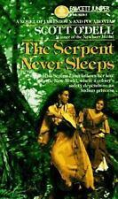 Serpent Never Sleeps O'Dell, Scott Mass Market Paperback