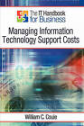 The It Handbook for Business: Managing Information Technology Support Costs by William C Couie (Paperback / softback, 2010)