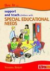 How to Support and Teach Children with Special Educational Needs by Veronica Birkett (Paperback, 2003)