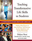 Teaching Transformative Life Skills to Students: A Comprehensive Dynamic Mindfulness Curriculum by Annika Malik, Danielle Ancin, Bidyut Bose, Jennifer Frank (Paperback, 2017)