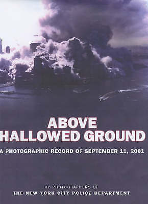 """""""AS NEW"""" , Above Hallowed Ground: A Photographic Record of September 11, 2001 Bo"""