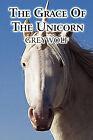 The Grace of the Unicorn by Greywolf (Paperback / softback, 2010)