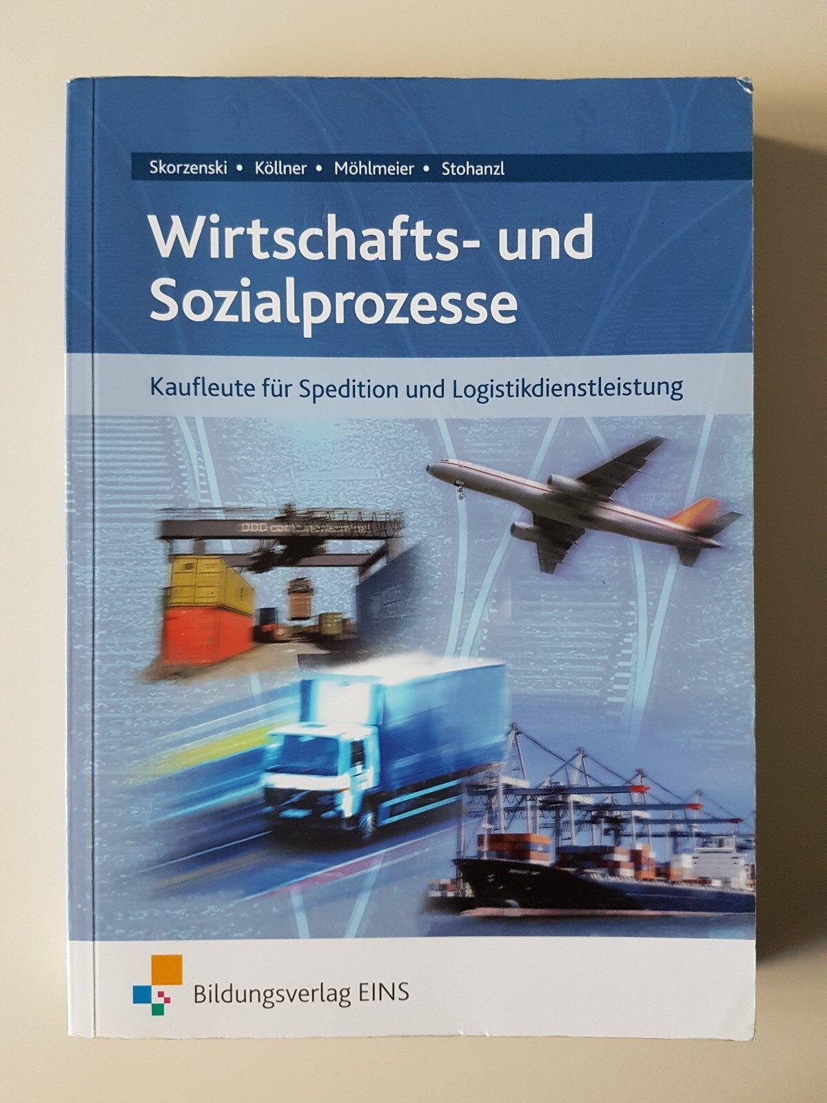 Wirtschafts- und Sozialprozesse für Kaufleute für Spedition und Logistikdienstle - Friedmund Skorzenski