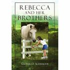 Rebecca and Her Brothers by Schrager Gloria O. 1453553657 Xlibris Corp
