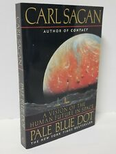 Pale Blue Dot : A Vision of the Human Future in Space by Ann Druyan and Carl Sagan (1997, Trade Paperback)