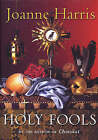 Holy Fools by Joanne Harris (Hardback, 2003)