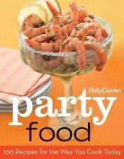 Betty Crocker Party Food: 100 Recipes for the Way You Really Cook by Betty Croc